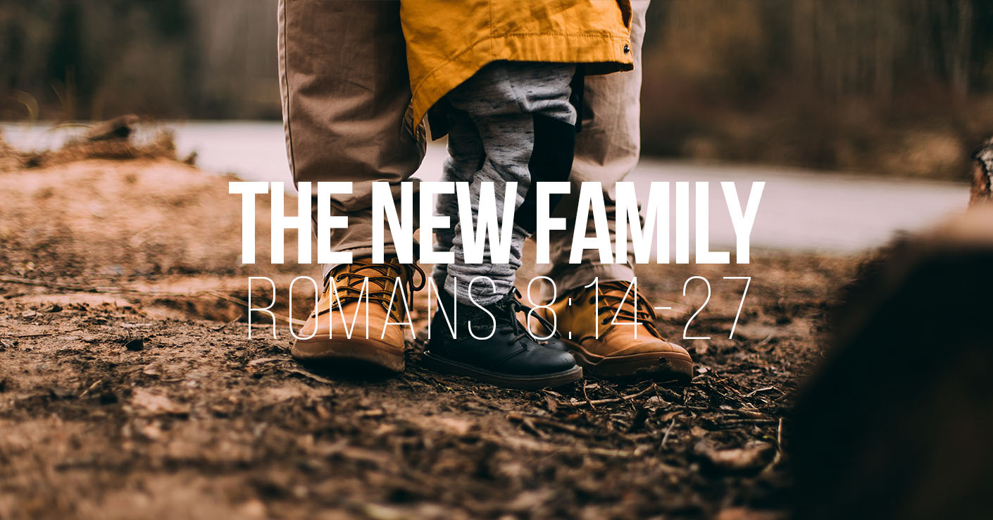 The New Family - Romans 8v14-27 - A Bible Talk by Tom French