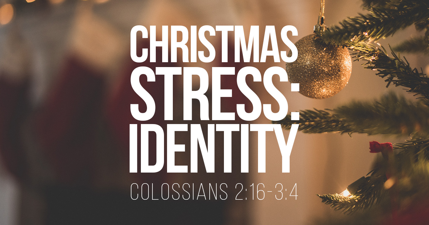 Christmas Stress - Identity - A Sermon by Tom French