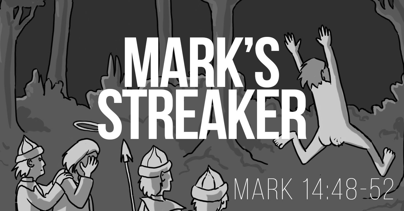 Mark's Streaker - A Bible Talk by Tom French