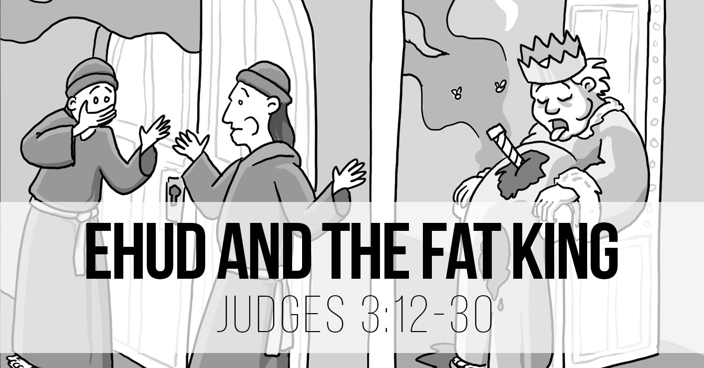 Ehud and the Fat King - Judges 3:12-30 - A Bible talk by Tom French