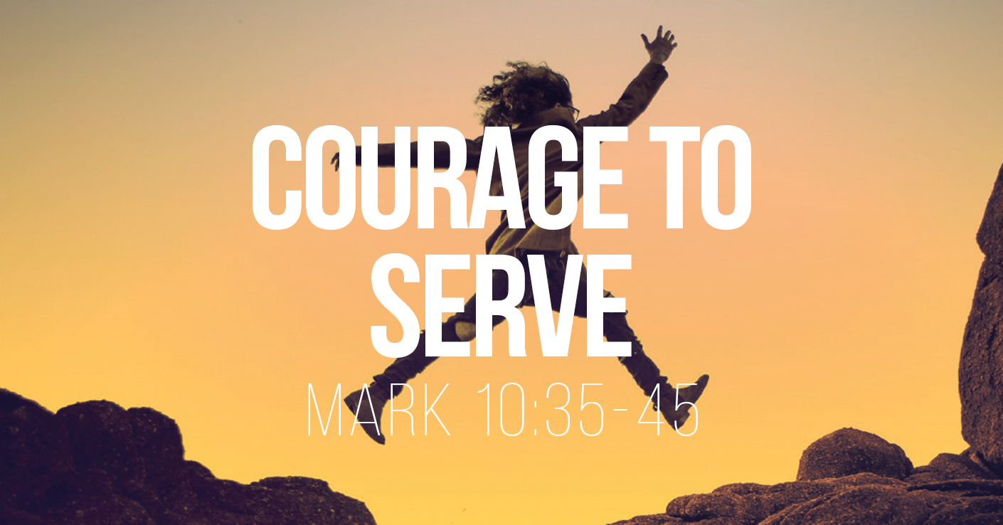 Courage to Serve - a Bible talk by Tom French