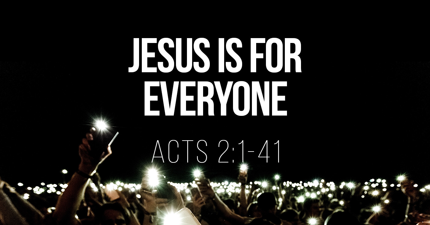 Jesus is for Everyone - Acts 2:1-41 - a Bible talk by Tom French