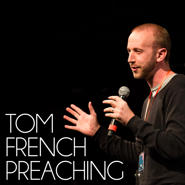 Tom French Preaching